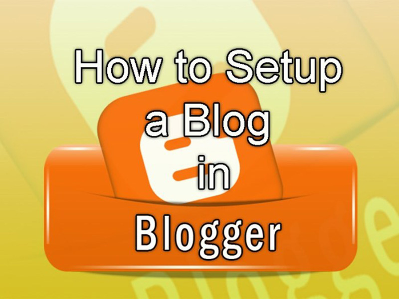 How to Setup a Blog in Blogger